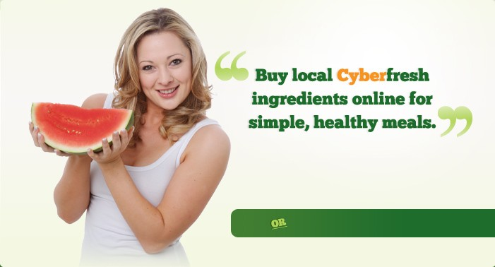 Buy local CyberFresh ingredients online